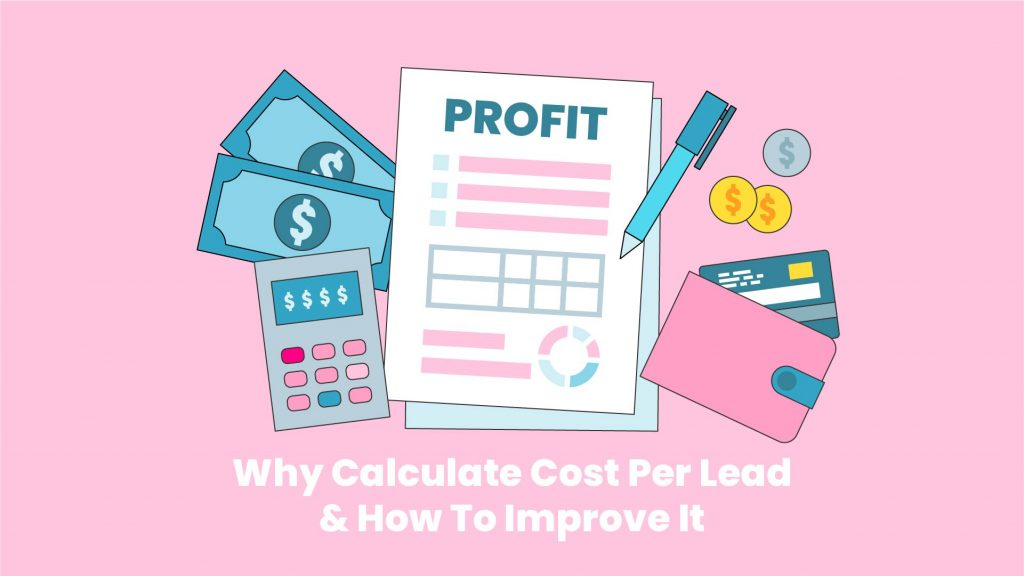 Why Calculate Cost Per Lead & How To Improve It